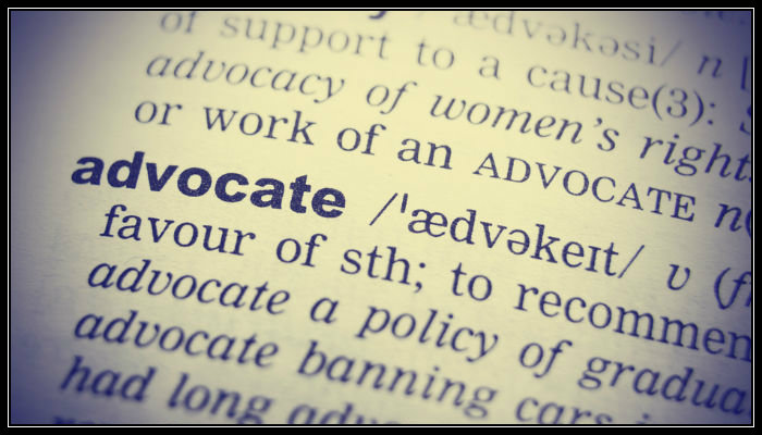 An Advocate is person who publicly supports or recommends a particular person, cause or policy