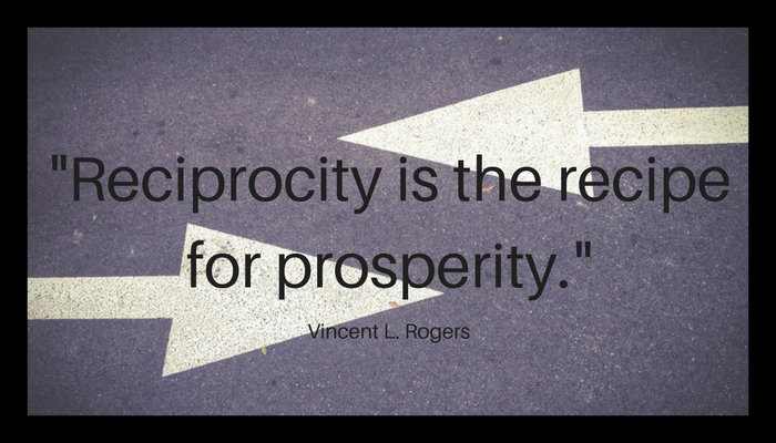 Reciprocity is the recipe for prosperity