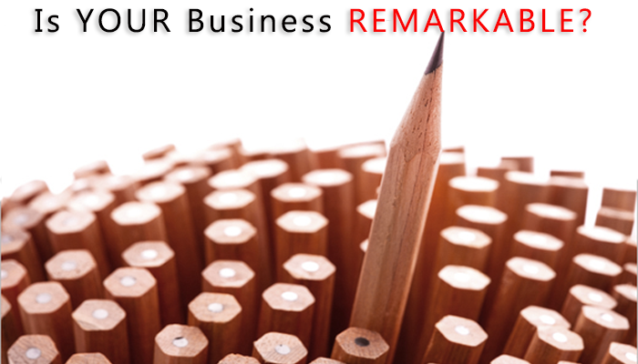 Is your business remarkable?